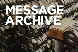 300x200-MESSAGE-ARCHIVE