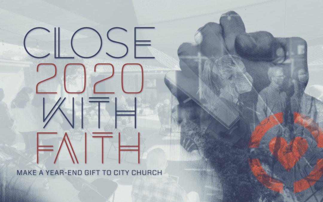 Close 2020 with faith.